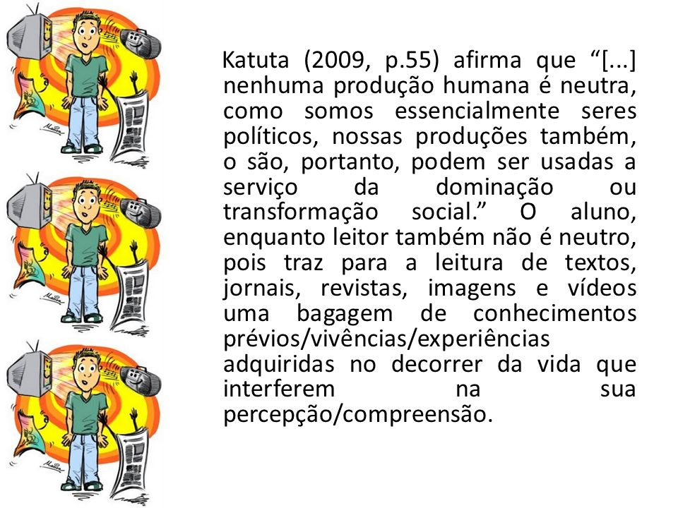 Katuta (2009, p. 55) afirma que [